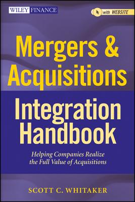 Mergers & Acquisitions Integration Handbook, + Website By Whitaker, Scott C.